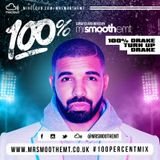 @MrSmoothEMT - 100% Drake: Turn Up Drake | #100PercentMix