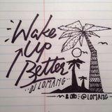 Wake Up Better (edit)