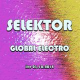 Selektor - Global Electro livemix 03.10.2018