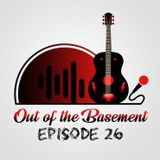 Out of the Basement! Episode 26