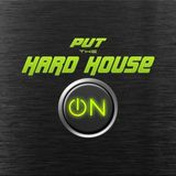 Put the Hard House ON