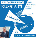 Reconsidering Russia Podcast #5: Sergey Markedonov