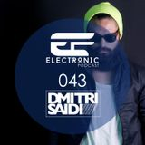 ELECTRONIC PODCAST 043 - DMITRI SAIDI