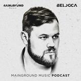 Belocca: Mainground Music Podcast #44 @ DjSound Pro