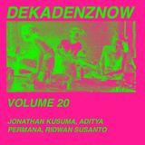 DEKADENZNOW VOLUME 20 by JONATHAN KUSUMA, ADITYA PERMANA & RIDWAN SUSANTO