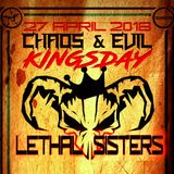 Lethal Sisters - Chaos & Evil - Kingsday 2018