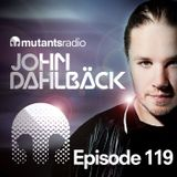 Mutants Radio With John Dahlback - Show 119