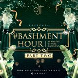 #BashmentHourPart2 (Dancehall, Bashment, Afro) - @TariqDJT