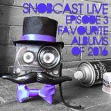 SnobcastLive S1E3: Favourite Albums of 2016