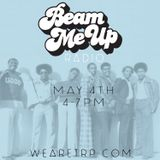 BEAM ME UP - MAY 4 - 2016