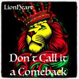 LionHeart - Don't Call it a Comeback