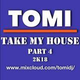 TOMI - TAKE MY HOUSE 2k18 Part 4