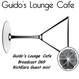 Guido's Lounge Cafe Broadcast 069 Lounge & Lullaby (DJ Rich Ears Guest mix!) (20130628)