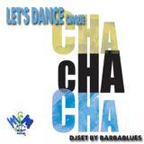 Let's Dance 5 Cha cha cha  - DjSet by Barbablues
