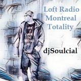 Loft Radio Montreal presents Totality djSoulcial