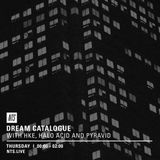 Dream Catalogue w/ HKE, Halo Acid & Pyravid - 11th August 2016