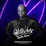 Glitterbox Radio Show 052: Frankie Knuckles Special 31/03 /2018
