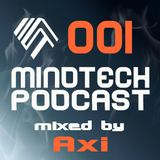 Mindtech Podcast 001 - mixed by Axi