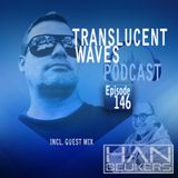 Translucent Waves 146 with guest Han Beukers