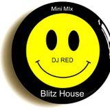 DJ RED Blitz House Mini Mix