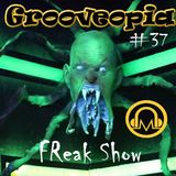 Grooveopia #37 - Freak Show