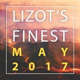 LIZOT'S FINEST - MAY 2017
