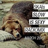 """SKAIs """"Slow Is Sexy"""" RadioMix (March 2012)"""