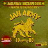 Jah Army Mixtape 2016 - Back 2 da Roots