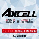 DJ MIRAI & MC ATARU - DJCITY.JP × AXCELL Mix Competition