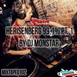 #MIXTAPE102 - Herisenberg 99.1% Pt. 1 by DJ Monstar