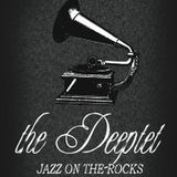 the Deeptet - Jazz on the rocks