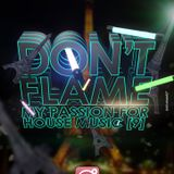 T-Flame - Don'T Flame My Passion For House Music 9 (Special Paris one club)