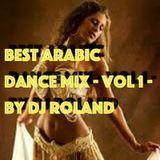 Best Arabic Dance Mix - Vol 1 - By Dj Roland
