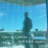 I ran to Cannes ... and back again.