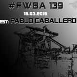 #FWBA 0139 with Pablo Caballero on Fnoob Techno Radio