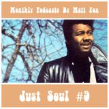Just Soul #9 (Northern Soul, Crossover & Sweet Soul) | Monthly Podcasts