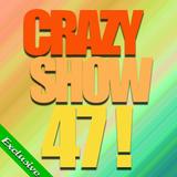 Crazy Show 47