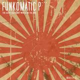 DJ Z presents... Funkomatic P