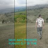 David Aarz Presents Running Out Of Time