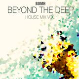 Beyond The Deep (House Mix Vol 1)