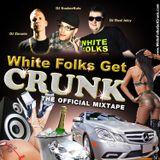 White Folks Get Crunk - The Official Mixtape (2011) (DJ Zimmie / Real Juicy / KosherKuts)