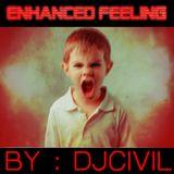 Enhanced Feeling  BY DJ [ CIVIL ]