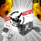 Dance To The Underground 2018 Mixtape Part 1 by gato_