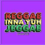 Reggae inna yuh Reggae 5-2-18