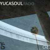 Yucasoul Radio 047