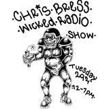 Chris Bress Wicked Show - 29th November 2016