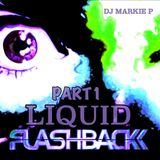 DJ MARKIE P with LIQUID FLASHBACK ( PART 1 )