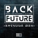 Back To The Future Ep. 005 | FUTURE ✘ BASS ✘ ELECTRO
