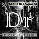 Deadite Radio - Vol 13 Ghetto Underground