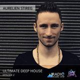 Aurelien Stireg - Ultimate Deep House episode 2 2014-06-16